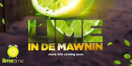 LIME IN DE MAWNIN tickets