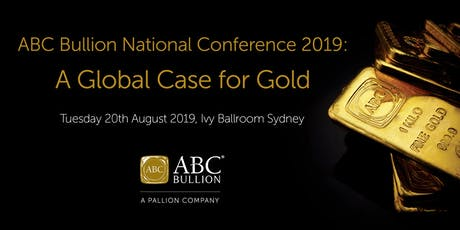 ABC Bullion National Conference 2019: A Global Case for Gold tickets