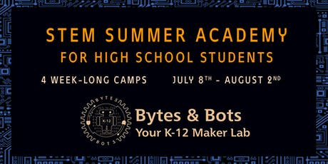 STEM Summer Academy for High School Students - Presented by Bytes & Bots tickets