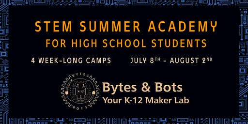STEM Summer Academy for High School Students - Presented by Bytes & Bots