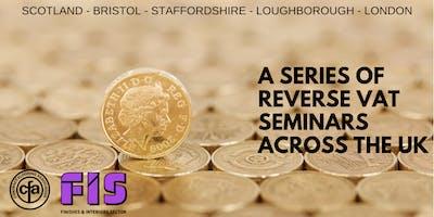 FIS / CFA Reverse VAT Seminar - Leek, Staffordshire