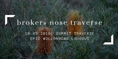 Brokers Nose Traverse | Slow paced and easy going