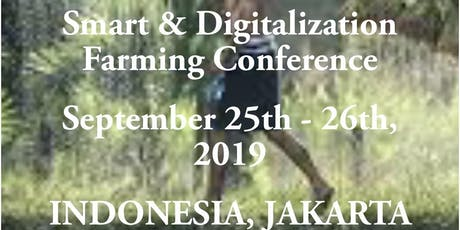 Smart & Digitalization Farming Conference Indonesia Jakarta 2019  tickets