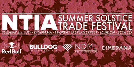 NTIA SUMMER SOLSTICE TRADE FESTIVAL - Tuesday 2nd July 2019