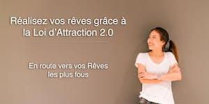 Réalisez vos Rêves grâce à la Loi d'Attraction - 14 et...