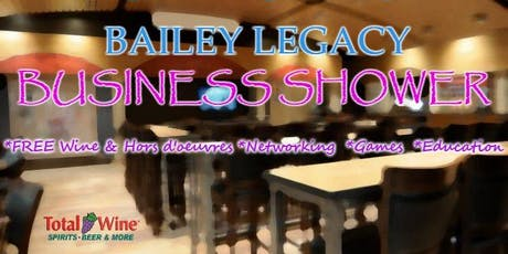 Bailey Legacy - Business Shower tickets