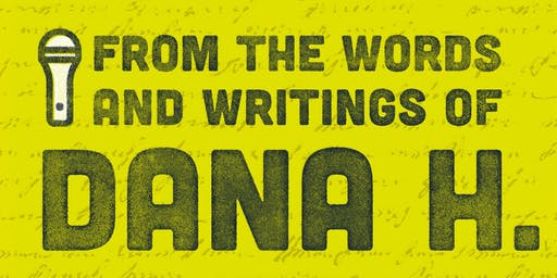 """""""From the Words and Writings of Dana H."""""""