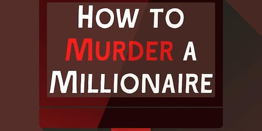 """How to Murder a Millionaire"""