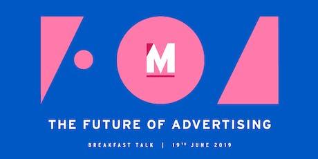 The Future of Advertising - Breakfast Talk tickets