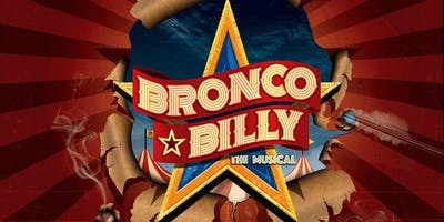 """""""Bronco Billy - The Musical"""""""