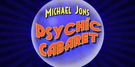 """Michael Jons' Psychic Cabaret"""