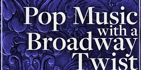 Pop Music With a Broadway Twist tickets