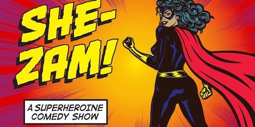 SHE-ZAM: A Superheroine Comedy