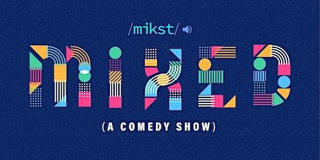 MiXED tickets