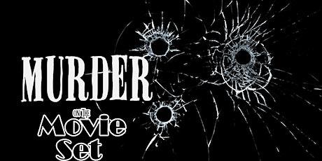 """""""Murder on the Movie Set"""" tickets"""