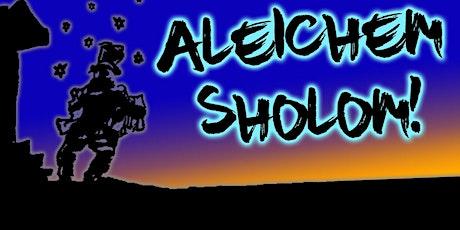 """Aleichem Sholom!"" tickets"