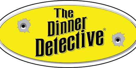 """""""The Dinner Detective Murder Mystery Dinner Show"""" billets"""