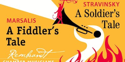 "Rembrandt Chamber Musicians: ""A Soldier's Tale, A Fiddler's Tale"""