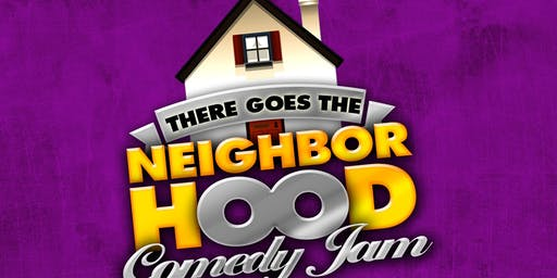 """There Goes the Neighborhood"" Comedy Tour"