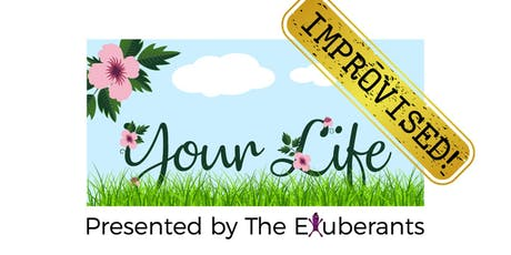 """Your Life--Improvised!"" tickets"