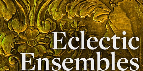 """Eclectic Ensembles"" Series tickets"