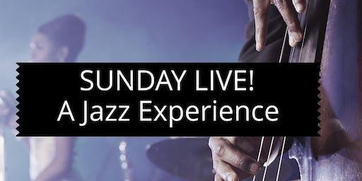 """Sunday Live! A Jazz Experience"""