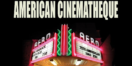 American Cinematheque Film Screenings at Aero Theatre tickets
