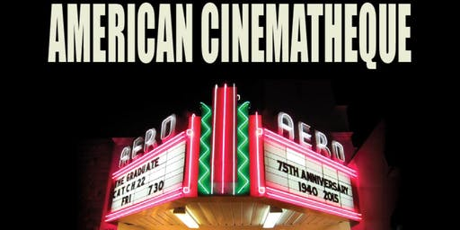 American Cinematheque Film Screenings at Aero Theatre