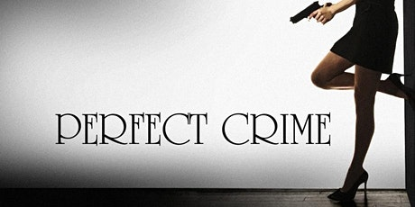 """""""Perfect Crime"""" tickets"""