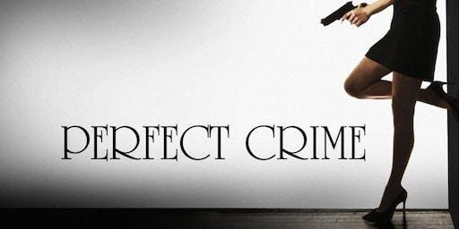 """""""Perfect Crime"""""""