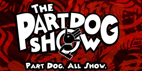 The Part Dog Show tickets