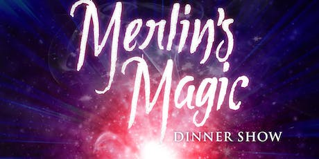 """Merlin's Magic Dinner Show"" tickets"