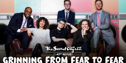 "The Second City e.t.c.'s 43rd Revue: ""Grinning From Fear to Fear"""