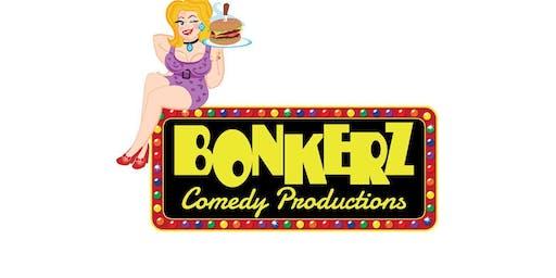 """""""Bonkerz Comedy Show"""""""