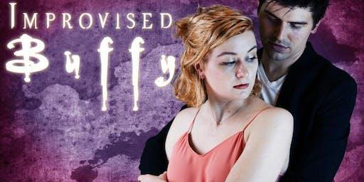 """""""Improvised Buffy"""""""