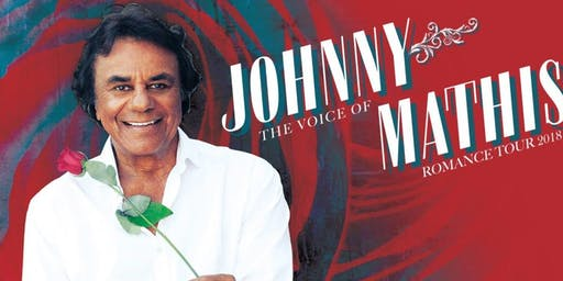 """Johnny Mathis: """"The Voice of Romance Tour"""""""