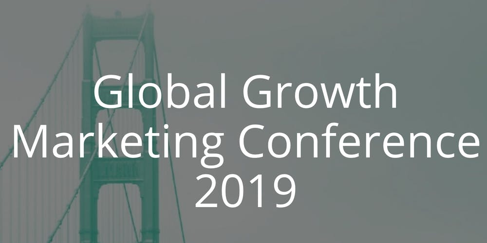 Global Growth Marketing Conference 2019 Tickets, Tue, Dec 10