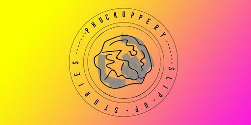Phuckuppery: Slip Up Stories 2