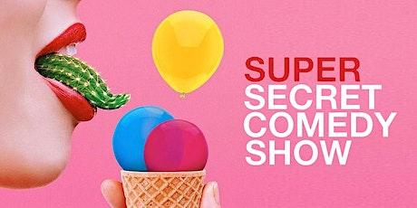 """""""Super Secret Comedy Show"""" tickets"""