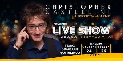LIVE SHOW - IL NUOVO SPETTACOLO DI CHRISTOPHER CASTELLINI - SABATO 25 MAGGIO 2019 ORE 21.00