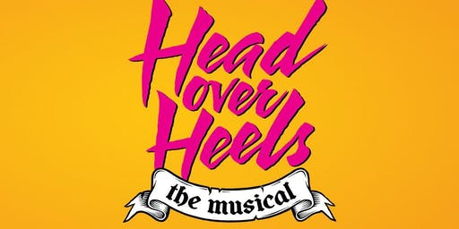 """""""Head Over Heels: The Musical"""""""