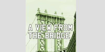"""""""A View From the Bridge"""""""