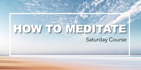 How to Meditate -July 2019 tickets