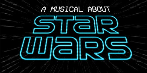 """A Musical About Star Wars"""
