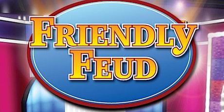 """""""Friendly Feud - Survey Says!"""" tickets"""