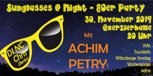 Sunglasses @ Night - 80er Jahre Party in Wittenberg - 30.11.2019