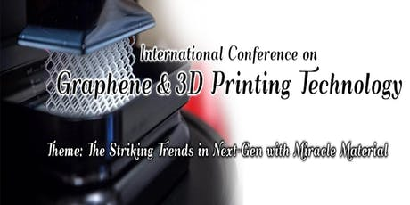International Conference on Graphene & 3D Printing Technology tickets
