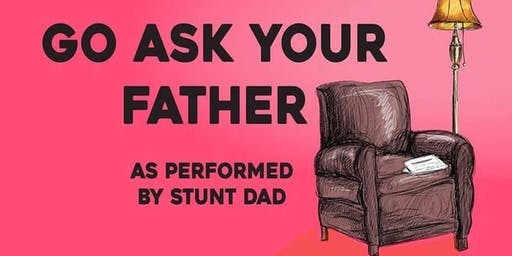"""Go Ask Your Father"""
