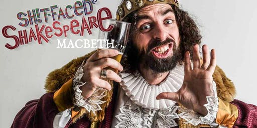 "Sh!t-Faced Shakespeare: ""Macbeth"""