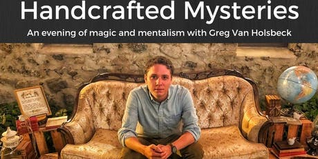 """Handcrafted Mysteries"": An Evening of Magic With Greg Van Holsbeck tickets"